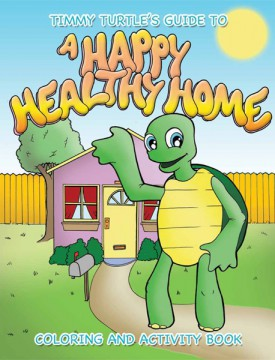 Timmy Turtle's Guide to a Happy Healthy Home